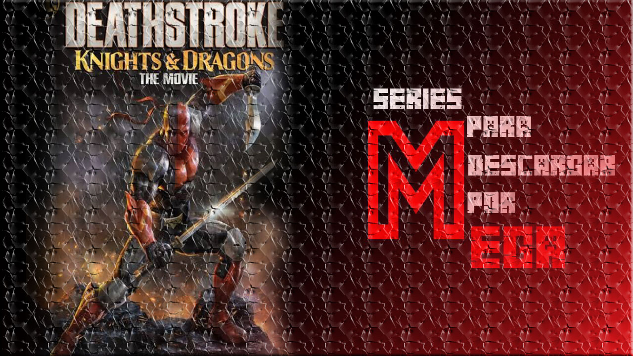 Descargar Deathstroke: Knights & Dragons [MEGA]