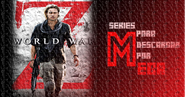 Descargar Guerra Mundial Z [World War Z ] [Google Drive]